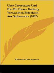 Uber Cercosaura Und Die Mit Dieser Gattung Verwandten Eidechsen Aus Sudamerica (1862) - Wilhelm Karl Hartwig Peters