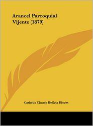Arancel Parroquial Vijente (1879) - Catholic Church Bolivia Dioces