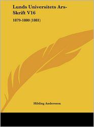 Lunds Universitets Ars-Skrift V16: 1879-1880 (1881) - Hilding Andersson