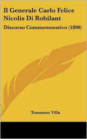Il Generale Carlo Felice Nicolis Di Robilant: Discorso Commemorativo (1890) - Tommaso Villa