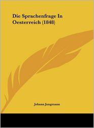 Die Sprachenfrage In Oesterreich (1848) - Johann Jungmann