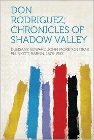 Don Rodriguez; Chronicles of Shadow Valley - Dunsany Edward John Moreton 1878-1957