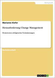 Herausforderung Change Management: Promotoren erfolgreicher Veränderungen