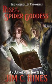 Rise of the Spider Goddess (The Prosekiller Chronicles, Band 1)