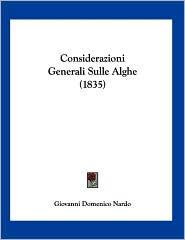 Considerazioni Generali Sulle Alghe - Giovanni Domenico Nardo