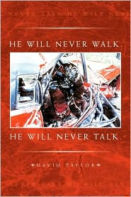He Will Never Walk. He Will Never Talk. - David Taylor