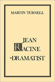 Jean Racine: Dramatist - Martin Turnell