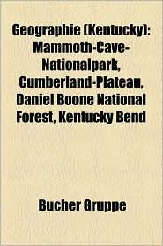 Geographie (Kentucky): Denkmal Im National Register of Historic Places (Kentucky), Fluss in Kentucky, National Historic Landmark (Kentucky) - Bucher Gruppe (Editor)