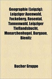 Geographie (Leipzig): Gew Sser in Leipzig, Wei E Elster, Cospudener See, Batschke, Pau Nitz, Leipziger Auenwald, Plei E, Elster-Saale-Kanal - Bucher Gruppe (Editor)