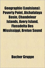 Geographie (Louisiana): Denkmal Im National Register of Historic Places (Louisiana), Fluss in Louisiana, Ort in Louisiana, See in Louisiana - Bucher Gruppe (Editor)