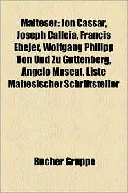Malteser: Maltesischer Architekt, Maltesischer Geistlicher, Maltesischer Journalist, Maltesischer K Nstler, Sportler (Malta), Fr - Bucher Gruppe (Editor)