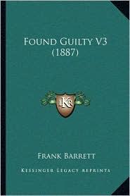 Found Guilty V3 (1887) - Frank Barrett