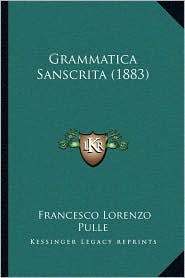 Grammatica Sanscrita (1883) - Francesco Lorenzo Pulle