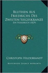 Bluthen Aus Friedrichs Des Zweiten Siegeskranze: Ein Volksbuch (1829)