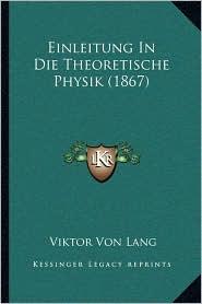 Einleitung In Die Theoretische Physik (1867)