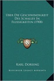 Uber Die Geschwindigkeit Des Schalles In Flussigkeiten (1908) - Karl Dorsing