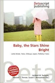 Baby, the Stars Shine Bright - Lambert M. Surhone (Editor), Mariam T. Tennoe (Editor), Susan F. Henssonow (Editor)