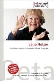 Jane Holzer - Lambert M. Surhone (Editor), Mariam T. Tennoe (Editor), Susan F. Henssonow (Editor)