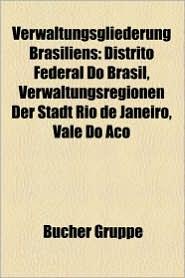 Verwaltungsgliederung Brasiliens - B Cher Gruppe (Editor)