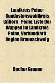 Landkreis Peine: Ehemalige Gemeinde (Landkreis Peine), Kirchengeb Ude Im Landkreis Peine, Naturschutzgebiet Im Landkreis Peine - Bucher Gruppe (Editor)