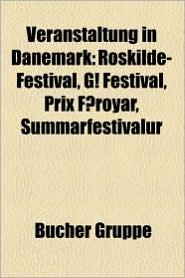 Veranstaltung in D Nemark: Filmfestival in D Nemark, Sportveranstaltung in D Nemark, Veranstaltung (Kopenhagen), Volksfest (F R Er) - Bucher Gruppe (Editor)