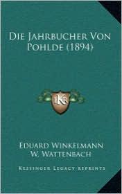 Die Jahrbucher Von Pohlde (1894)