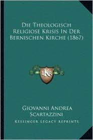 Die Theologisch Religiose Krisis in Der Bernischen Kirche (1867)