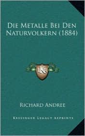 Die Metalle Bei Den Naturvolkern (1884)