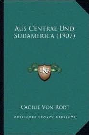 Aus Central Und Sudamerica (1907)
