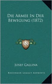 Die Armee In Der Bewegung (1872) - Josef Gallina