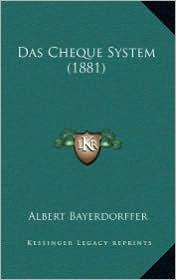 Das Cheque System (1881) - Albert Bayerdorffer