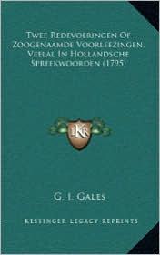 Twee Redevoeringen Of Zoogenaamde Voorleezingen, Veelal In Hollandsche Spreekwoorden (1795)
