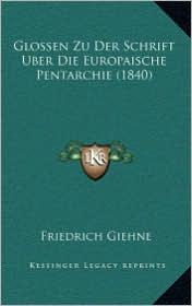 Glossen Zu Der Schrift Uber Die Europaische Pentarchie (1840)