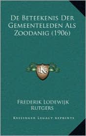 De Beteekenis Der Gemeenteleden Als Zoodanig (1906) - Frederik Lodewijk Rutgers