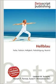 Hellblau - Lambert M. Surhone (Editor), Mariam T. Tennoe (Editor), Susan F. Henssonow (Editor)