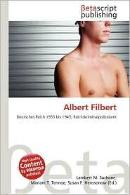 Albert Filbert - Lambert M. Surhone (Editor), Mariam T. Tennoe (Editor), Susan F. Henssonow (Editor)