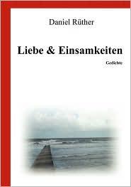 Liebe & Einsamkeiten - Daniel Ruther