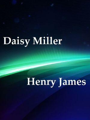 Daisy Miller by Henry James - Henry James
