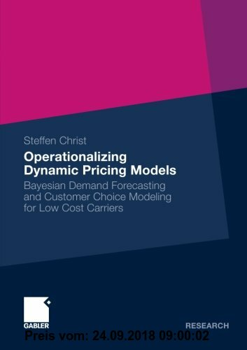 Gebr. - Operationalizing Dynamic Pricing Models: Bayesian Demand Forecasting and Customer Choice Modeling for Low Cost Carriers