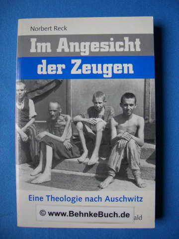 Im Angesicht der Zeugen: Eine Theologie nach Auschwitz