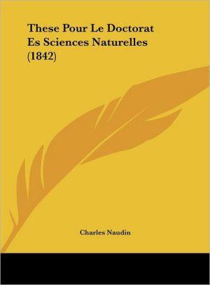 These Pour Le Doctorat Es Sciences Naturelles (1842) - Charles Naudin