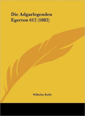 Die Adgarlegenden Egerton 612 (1882) - Wilhelm Rolfs