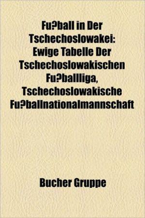 Fu Ball In Der Tschechoslowakei - B Cher Gruppe (Editor)