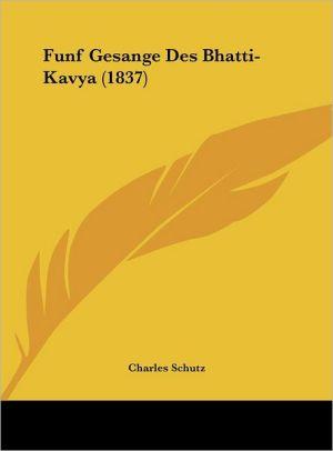 Funf Gesange Des Bhatti-Kavya (1837) - Charles Schutz (Translator)