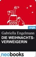 Die Weihnachtsverweigerin - Gabriella Engelmann