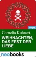 Weihnachten, das Fest der Liebe - Cornelia Kuhnert