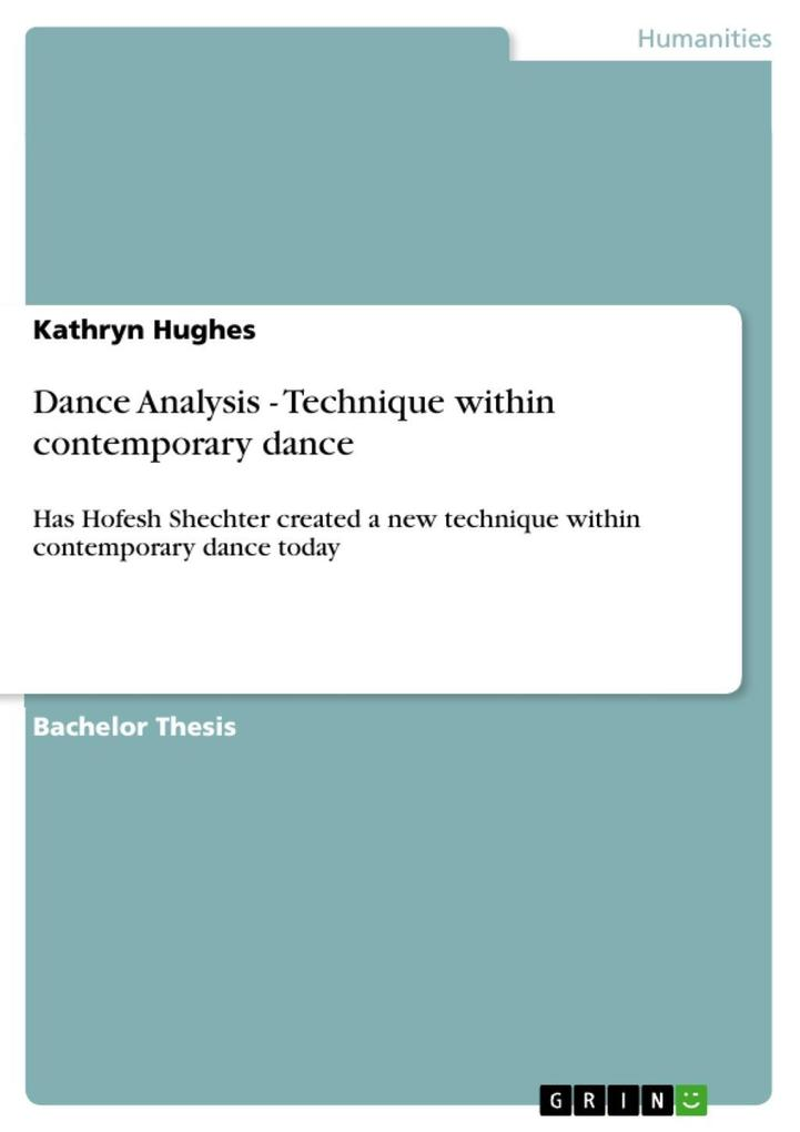 Dance Analysis - Technique within contemporary dance als eBook von Kathryn Hughes - GRIN Publishing