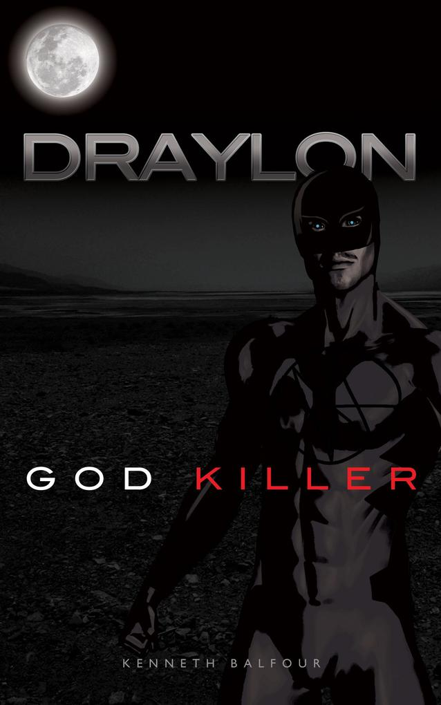 Draylon - God Killer als eBook Download von Kenneth Balfour - Kenneth Balfour