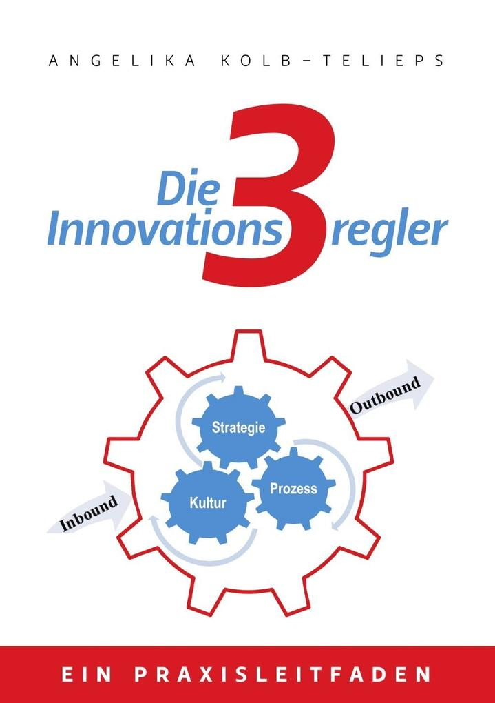 Die 3 Innovationsregler als eBook Download von Angelika Kolb-Telieps - Angelika Kolb-Telieps