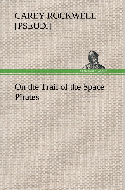 On the Trail of the Space Pirates als Buch von Carey Rockwell - Carey Rockwell